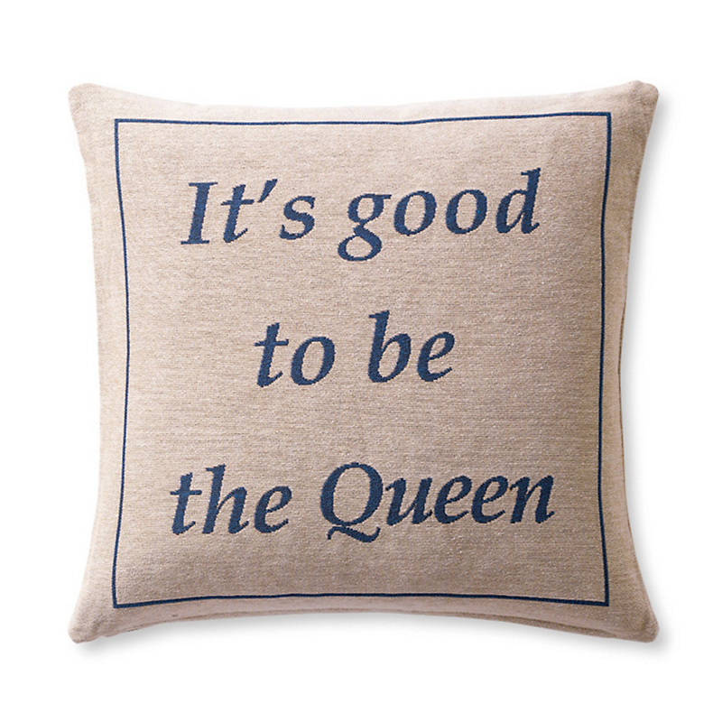 It's Good To Be The Queen Pillow