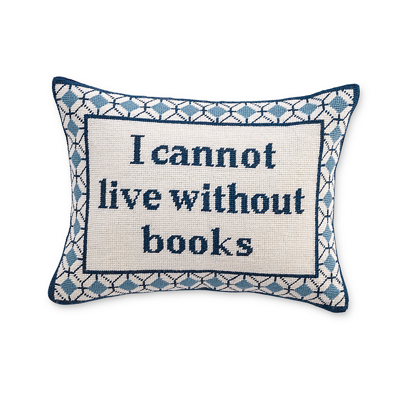 I Cannot Live Without Books Needlepoint Pillow