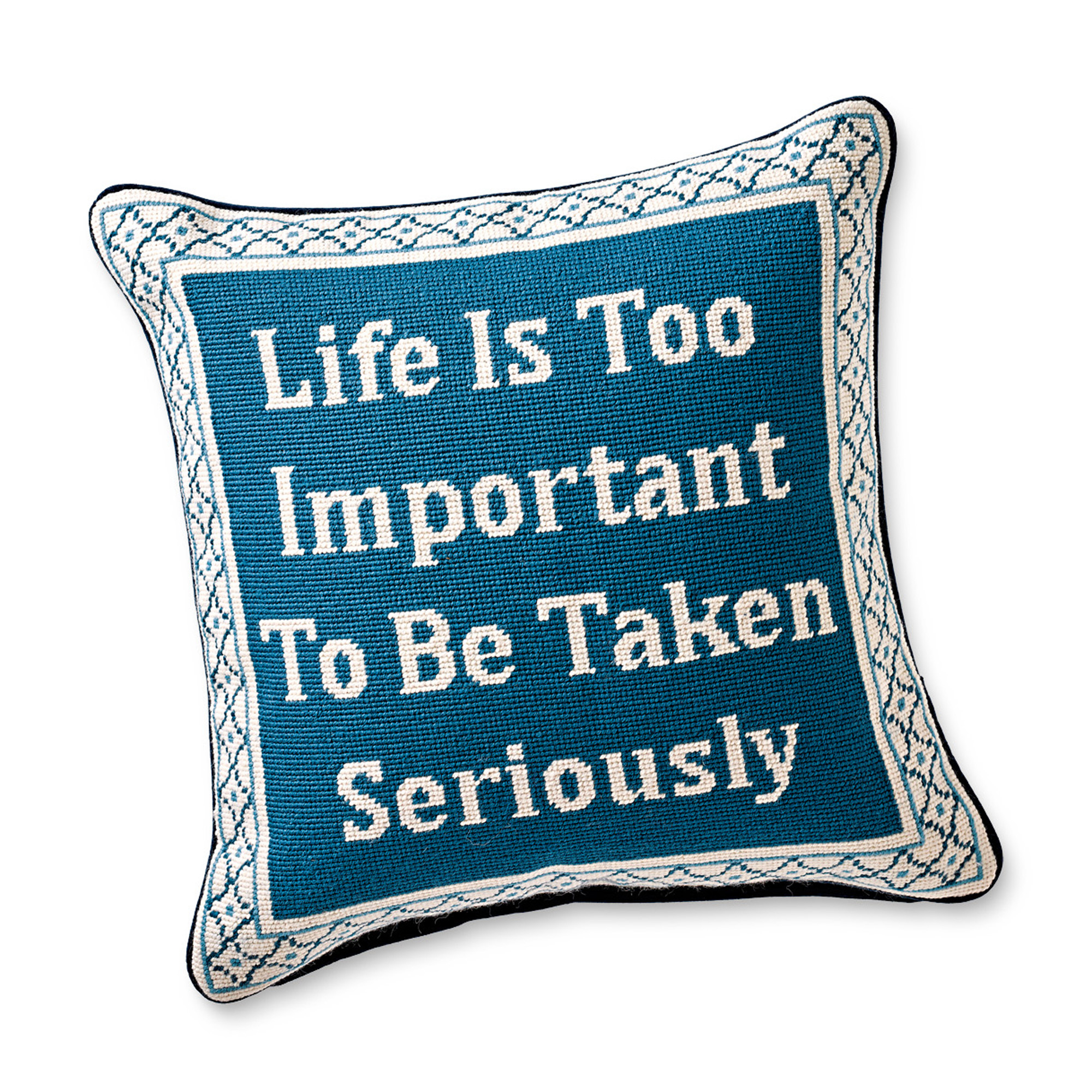 Life Is Too Important...Needlepoint Pillow