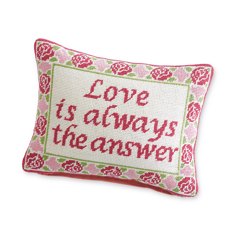 Love Is Always The Answer Needlepoint Pillow
